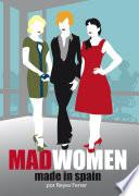 Madwomen made in Spain