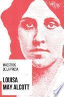 Maestros de la Prosa - Louisa May Alcott