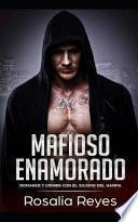 Mafioso Enamorado: Romance Y Crimen Con El Sicario del Hampa