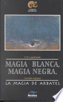 Magia blanca, magia negra