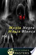 Magia Negra, Magia Blanca