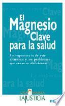 Magnesio,el-clave Para La Salud