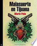 Malasuerte en tijuana (Trilogía Malasuerte)