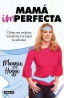 Mamá imperfecta