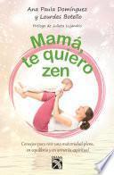 Mamá, te quiero zen