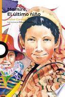 Mamire, El Ultimo Nino / Mamire, the Last Child