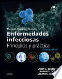 Mandell, Douglas y Bennett. Enfermedades infecciosas. Principios y práctica + acceso web