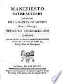 Manifiesto satisfactorio anunciado en la Gazeta de Mexico (tom. 1. núm. 53.) opusculo guadalupano