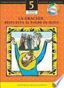 Manual 5. La Oración, Respuesta al Padre en Jesús