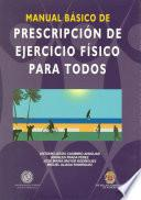 Manual básico de prescripción de ejercicio físico para todos