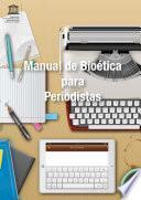 Manual de bioética para periodistas