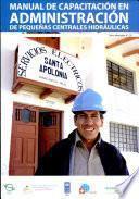 Manual de Capacitación en Administración de Pequeñas Centrales Hidráulicas