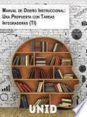 Manual de diseño instruccional: Una propuesta con tareas integradoras (TI)