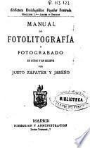 Manual de fotolitografía y fotograbado en hueco y en relieve