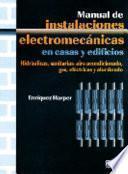 Manual de instalaciones electromecánicas y edificios
