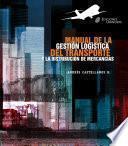 Manual de la gestión logística del transporte y distribución de mercancías