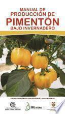Manual de producción de pimentón bajo invernadero