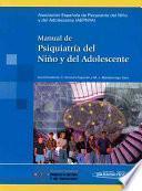 Manual de psiquiatria del nino y del adolescente / Manual of Child and Adolescent Psychiatry