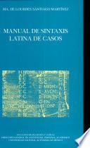 Manual de sintaxis latina de las cosas / Manual of Latin syntax of things