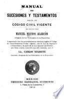 Manual de sucesiones y testamentos según el código civil vigente