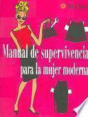 Manual de supervivencia para la mujer moderna
