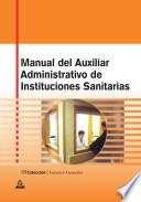Manual Del Auxiliar Administrativo de Instituciones Sanitarias. Ebook