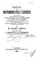 Manual del matrimonio civil y canónico...