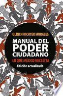 Manual del poder ciudadano. Lo que México necesita