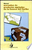 Manual--mercadeo de productos agrícolas de la Cuenca del Caribe