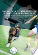 Manual para el entrenamiento de porteros de fútbol base