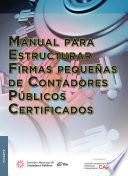 Manual para estructurar firmas pequeñas de contadores públicos certificados