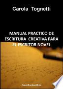 Manual practico de escritura creativa para el escritor novel