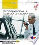 Manual. Psicología aplicada a la protección de personas y bienes (Transversal: UF2673). Vigilancia, seguridad privada y protección de personas (SEAD0112). Certificados de profesionalidad