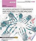 Manual. Recursos sociales y comunitarios para personas con discapacidad (MF1448_3). Certificados de profesionalidad. Promoción e intervención socioeducativa con personas con discapacidad (SSCE0111)