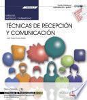 Manual. Técnicas de recepción y comunicación (MF0975_2). Actividades administrativas en la relación con el cliente (ADGG0208). Certificados de profesionalidad