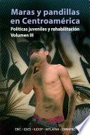 Maras y pandillas en Centroamérica: Políticas juveniles y rehabilitación
