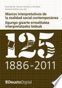 Marcos interpretativos de la realidad social contemporánea / Egungo gizarte errealitatea interpretatzeko bideak