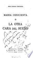 María Cenicienta, o, La otra cara del sueño