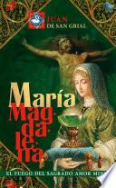 Maria Magdalena. El fuego del sagrado amor Minné