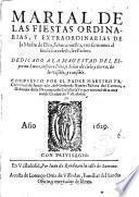 Marial de las fiestas ordinarias, y extra-ordinarias de la Madre de Dios, Señora nuestra, con sermones al fin de sus celestiales Padres ...
