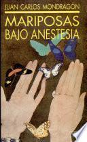 Mariposas bajo anestesia