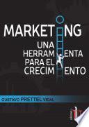 Marketing una herramienta para el crecimiento