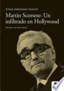 Martin Scorsese. Un infiltrado en Hollywood