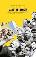 Marx y sus amigos