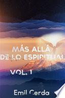 Más allá de lo espiritual VOL. 1