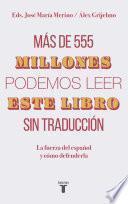 Más de 555 millones podemos leer este libro sin traducción