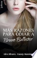 Más razones para odiar a Bruno Ballester (Bilogía Bruno Ballester 2)