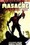 Masacre :el mercenario zombie cabeza viajera /Victor Gischler, guion. Bong Dazo, dibjo