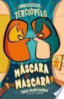 Máscara vs. Máscara (El enmascarado de terciopelo 3)