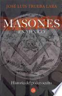 Masones en Mexico / Masons in Mexico